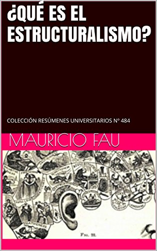 ¿QUÉ ES EL ESTRUCTURALISMO?: COLECCIÓN RESÚMENES UNIVERSITARIOS Nº 484 por Mauricio Fau