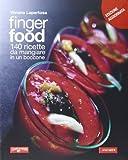 Scarica Libro Finger food 140 ricette da mangiare in un boccone (PDF,EPUB,MOBI) Online Italiano Gratis