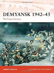 Demyansk 1942-43: The frozen fortress (Campaign, Band 245)
