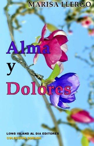 Alma y Dolores: Volume 3 (Coleccin Dorada)