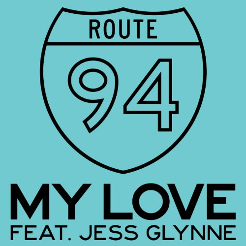 Route 94 featuring Jess Glynne - My Love