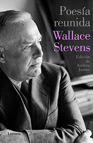 Poesía reunida: Edición de Andreu Jaume (POESIA) por Wallace Stevens
