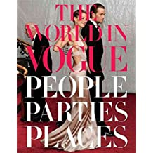 """[The World in """"Vogue"""": People, Parties, Places] (By: Hamish Bowles) [published: November, 2009]"""