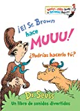 ¡El Sr. Brown hace Muuu! ¿Podrías hacerlo tú? (Mr. Brown Can Moo! Can You? Spanish Edition) (Bright & Early Books(R))