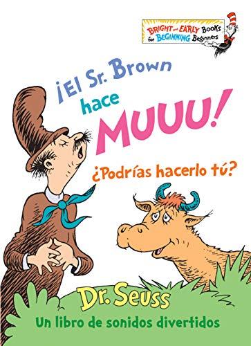¡el Sr. Brown Hace Muuu! ¿podrías Hacerlo Tú? (Mr. Brown Can Moo! Can You? Spanish Edition) (Bright & Early Books) por Dr Seuss