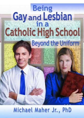 Being Gay and Lesbian in a Catholic High School: Beyond the Uniform (Haworth Gay and Lesbian Studies) by John Dececco Phd (2001-05-14) par John Dececco Phd;Michael Maher;Mary Elizabeth Sperry