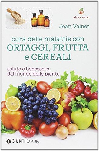 cura-delle-malattie-con-ortaggi-frutta-e-cereali-salute-e-benessere-dal-mondo-delle-piante