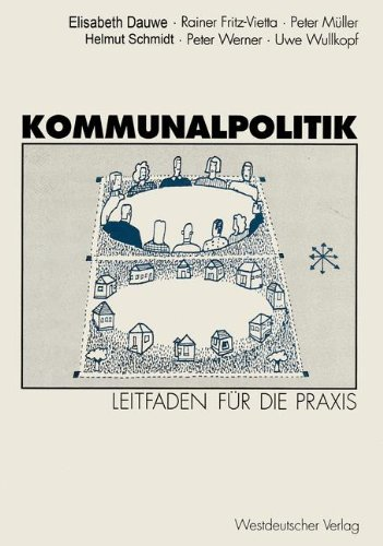 Kommunalpolitik: Leitfaden für die Praxis Mit Illustrationen von Godehard Bettels (German Edition)