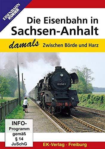 Preisvergleich Produktbild Die Eisenbahn in Sachsen-Anhalt - damals: Zwischen Börde und Harz