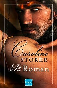 The Roman: HarperImpulse Historical Romance by [Storer, Caroline]