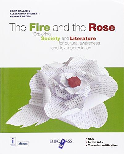 The fire and the rose. Over the centuries. Per le Scuole superiori. Con e-book. Con espansione online