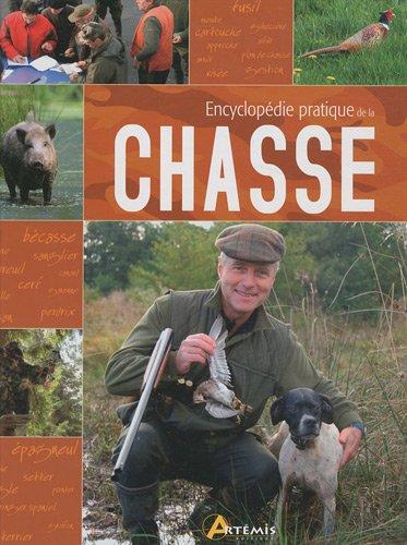 Encyclopédie pratique de la chasse par Pascal Durantel