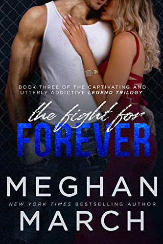 The Fight for Forever (Legend Trilogy Book 3) (English Edition) de [March, Meghan]