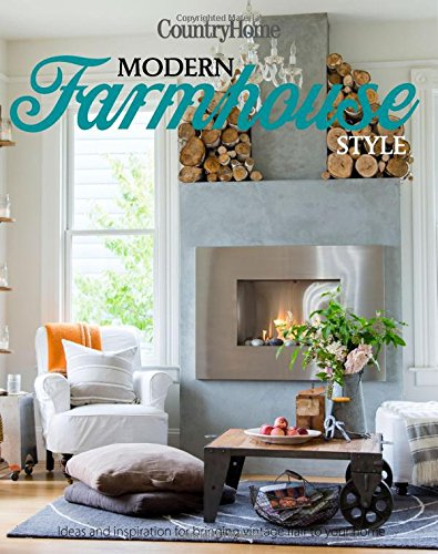 Modern Farmhouse Style: 300+ Ideas for Fresh & Sophisticated Homespun Looks