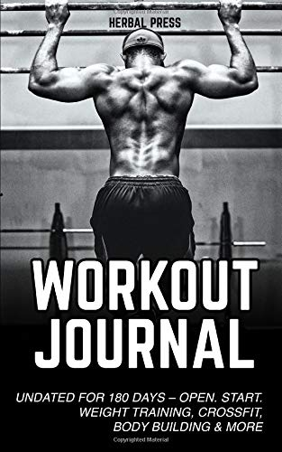 Workout Journal: Undated Exercise Log Book for 180 days of Weight Training, Crossfit, Bodybuilding & much more por Herbal Press