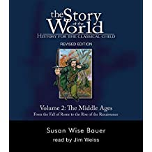 The Story of the World: History for the Classical Child: The Middle Ages: Audiobook: Middle Ages - From the Fall of Rome to the Rise of the Renaissance v. 2