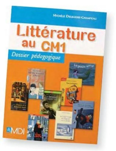 Litterature au CM1 Dossier Ped par Collectif