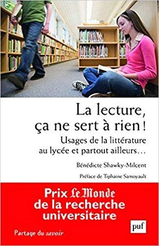 La lecture, ça ne sert à rien ! Usages de la littérature au lycée et partout ailleurs…