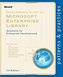 Developer's Guide to Microsoft Enterprise Library, C# Edition: Solutions for Enterprise Development (Patterns & Practices)