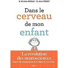 Dans le cerveau de mon enfant de Michèle Mazeau et Alain Pouhet