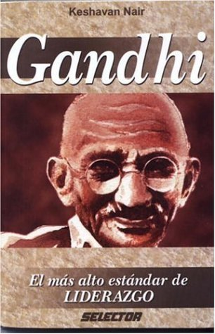 Gandhi: El Mas Alto Estandar de Liderazgo by Keshavan Nair (2002-01-06)