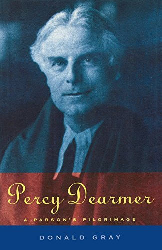 Percy Dearmer (Authorised Biography) by Donald Gray (2012-05-04)