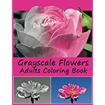 Grayscale Flowers Adults Coloring Book: Craft and hobby with grayscale adult coloring books more than  35 grascale images