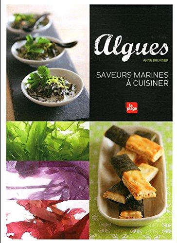 Algues, saveurs marines à cuisiner par Anne Brunner