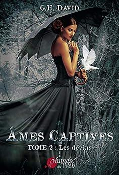 Âmes captives Tome 2 : Les devins par [David, G.H.]