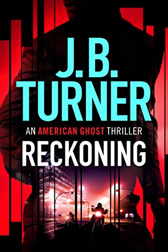 Reckoning (An American Ghost Thriller Book 2) by J. B. Turner