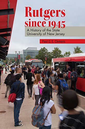 Rutgers since 1945: A History of the State University of New Jersey (Rivergate Regionals Collection) (English Edition)
