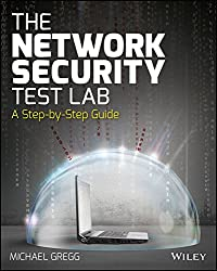 [(The Network Security Test Lab : A Step-by-Step Guide)] [By (author) Michael Gregg] published on (September, 2015)
