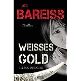 Weisses Gold: Im Sog der Gier (Alex-Martin-Thriller 2)