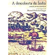 A descoberta da Índia contada por um marinheiro (romance histórico) (Portuguese Edition)