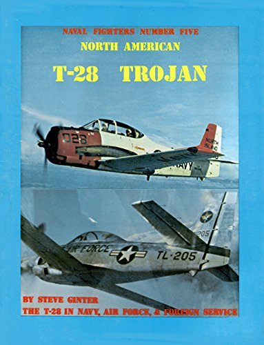 North American T-28 Trojan: The T-28 in Navy, Air Force, & Foreign Service (Naval Fighters Series No 5) - Air Force Serie
