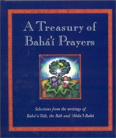 A Treasury of Bahai Prayers (Practical Guide to Happiness in Later Life) by Mabey, Juliet (1999) Paperback