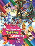 The Ultimate Pokemon Jumbo Coloring Book Age 3-12: Awesome Fun Coloring Pages Featuring Your Favorite Pokemon and Battle Scenes With 33 High-quality Illustration