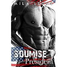 Soumise par le Président: (Nouvelle érotique, Alpha Male, Soumission)