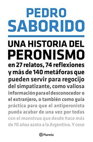 Una historia del peronismo por Pedro Saborido