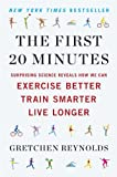 Image de The First 20 Minutes: Surprising Science Reveals How We Can Exercise Better, Train Smarter, Live Longe r