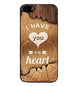 Fuson You Are My Heart Designer Back Case Cover for Apple iPhone 5S (Love Quotes Inspiration Emotion Care Fun Funny)