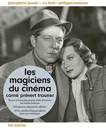 Les magiciens du cinéma : Carné, Prévert, Trauner par Jean-Pierre Jeunet