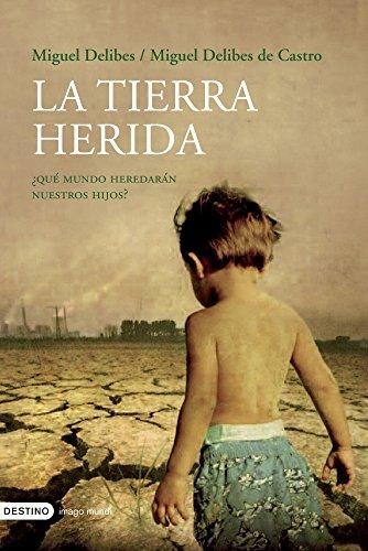 La tierra herida (nuevo) (Imago Mundi) por Miguel Delibes de Castro