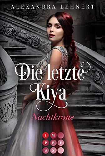 Die letzte Kiya 2: Nachtkrone: Bittersüße Vampir-Romantik