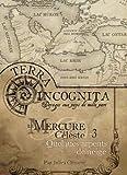 Les XII Singes - Terra Incognita - Le Mercure Céleste 3 Quelques arpents de neige