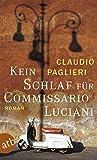 Kein Schlaf für Commissario Luciani: Roman (Commissario Luciani ermittelt, Band 2)
