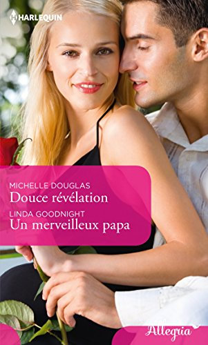Douce rvlation - Un merveilleux papa (Allegria)