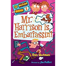 Mr. Harrison Is Embarrassin'! (My Weirder School, Book 2) by Dan Gutman (2011-06-21)