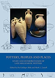 Pottery, Peoples & Places: Study & Interpretation of Late Hellenistic Pottery (Black Sea Studies)
