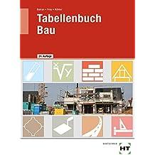 Tabellenbuch Bau: Lehrbuch für das Baugewerbe